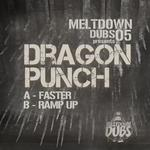 DRAGON PUNCH - Meltdown Dubs 05: Ramp Up (Front Cover)