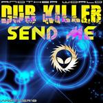 DUB KILLER - Send Me (Front Cover)