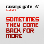 COSMIC GATE/ARNEJ - Sometimes They Come Back For More (Front Cover)