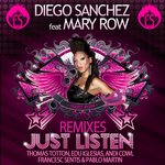 SANCHEZ, Diego/MARY ROW - Just Listen (remixes) (Front Cover)