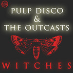 PULP DISCO/THE OUTCASTS - Witches (Front Cover)