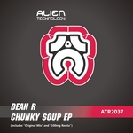 DEAN R - Chunky Soup EP (Front Cover)