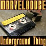MARVELHOUSE - Underground Thing EP (Front Cover)