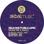 ROS, Delia feat MELA LOPEZ - Draw Me A Smile (inc Miguel Puente & Metrika remixe) (Front Cover)