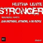 FESTINA LENTE - Stronger (Part 1 Remixes) (Front Cover)