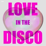 Love In The Disco