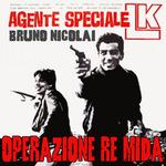 NICOLAI, Bruno - Agente LK Operazione Re Mida (Front Cover)