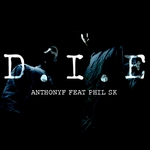 ANTHONYF feat PHIL SK - DIE (Front Cover)