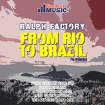RALPH FACTORY - From Rio To Brazil (Remixes) (Front Cover)