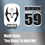 MULTI DUBZ - You Used To Hold Me (Front Cover)