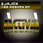 JAJOX - Be Reborn EP (Front Cover)