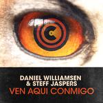 WILLIAMSEN, Daniel/STEFF JASPERS - Ven Aqui Conmigo (Front Cover)