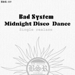 BAD SYSTEM - Midnight Disco Dance (Front Cover)