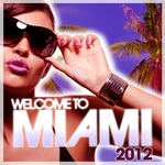 VARIOUS - Welcome To Miami 2012 (Front Cover)