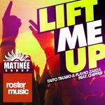 TAITO TIKARO/FLAVIO ZARZA feat CHIPPER - Lift Me Up (Front Cover)