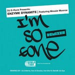 ENZYME DYNAMITE - DJ E Rock Presents I'm So Gone (The remixes) (Front Cover)