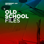 VARIOUS - Peppermint Jam Records Presents Oldschool Files (Front Cover)
