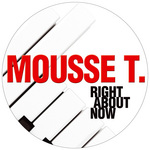 MOUSSE T feat EMMA LANFORD - Right About Now (Front Cover)