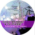 NAVARRO, Kiko/DJ FUDGE - Magnetic Rain (Front Cover)