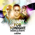 DIMARO & ROSETTE feat CARLPRIT - Ready For Tonight (Front Cover)