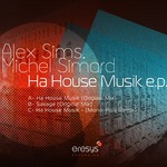ALEX SIMS/MICHEL SIMARD - Ha House Musik EP (Front Cover)