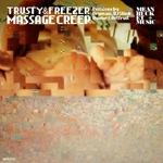 TRUSTY & FREEZER - Massage Creep (Front Cover)