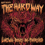 THRASHER vs BONG RA vs LIMEWAX - The Hard Way (Front Cover)
