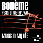 BOHEME feat ANGIE BROWN - Music In My Life (Front Cover)