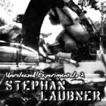 LAUBNER, Stephan - Unreleased Experimentals 2 (Front Cover)