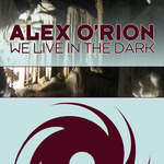 O'RION, Alex - We Live In The Dark (Front Cover)