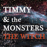 TIMMY & THE MONSTERS - The Witch EP (Front Cover)