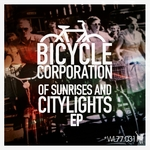 BICYCLE CORPORATION - Of Sunrises & Citylights EP (Front Cover)