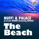 NUFF! & PALACE pres MANIK feat RENALD - The Beach (Front Cover)