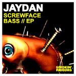 JAYDAN - Screwface Bass EP (Front Cover)