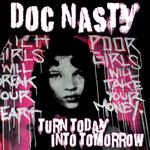 DOC NASTY - Turn Today Into Tomorrow (Front Cover)
