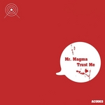 MR MAGMA - Trust Me (Front Cover)