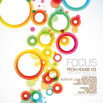 VARIOUS - Focus Tech:House 03 (Front Cover)