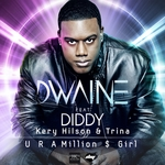 DWAINE feat DIDDY/KERY HILSON/TRINA - U R A Million $ Girl (Front Cover)