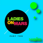 LADIES ON MARS - Ladies On Mars: 5 Years Album (Part 2) (Front Cover)