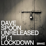 SPOON, Dave - Unreleased 1 Lockdown (Front Cover)