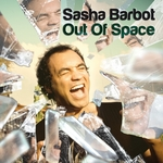 BARBOT, Sasha - Out Of Space (Front Cover)