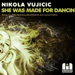 VUJICIC, Nikola - She Was Made For Dancin' (remixes) (Front Cover)