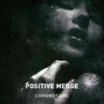 POSITIVE MERGE - Chromosome (Front Cover)