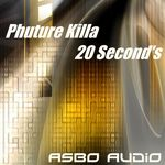 PHUTURE KILLA - 20 Seconds (Front Cover)