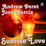 PERET, Andrew/JOSE GARCIA - Sunrise Love (Front Cover)