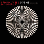 CRIMINAL VIBES feat NUM - Save Me (Front Cover)