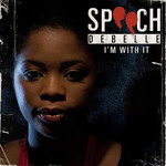 SPEECH DEBELLE - I'm With It (Front Cover)