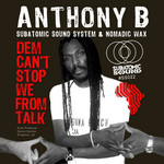 ANTHONY B/SUBATOMIC SOUND SYSTEM/NOMADIC WAX - Dem Can't Stop We From Talk (Front Cover)