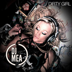 DJ MEA - Dirty Girl (Front Cover)