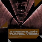 I1 AMBIVALENT - Tunnel Vision (Front Cover)